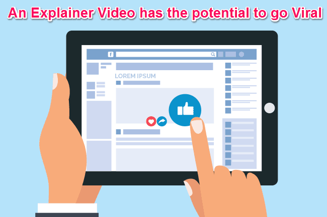 An explainer video has the potential to go viral